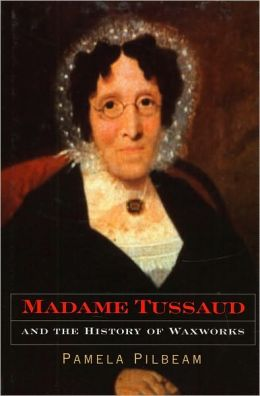 Madame Tussaud and the History of Waxworks