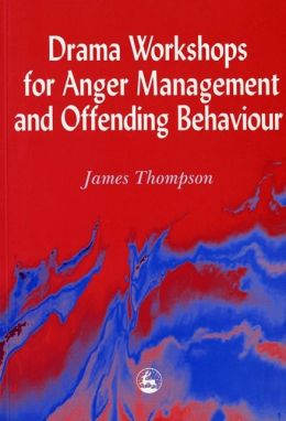 Drama Workshops for Anger Management and Offending Behaviour