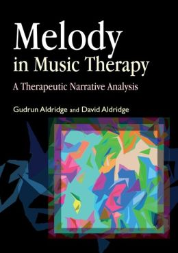 Melody in Music Therapy: A Therapeutic Narrative Analysis
