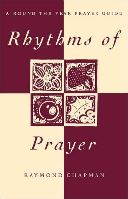Rhythms of Prayer: A Round the Year Prayer Guide