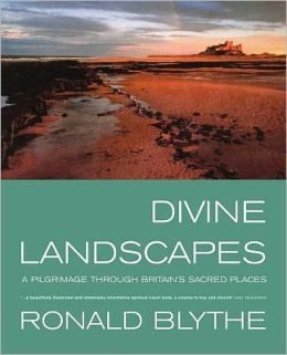 Divine Landscapes: A Pilgrimage through Britains Sacred Places