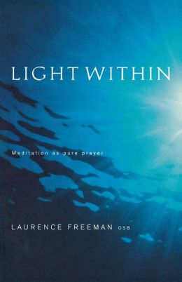 Light Within: Meditiation as Pure Prayer