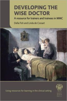 Developing the Wise Doctor: A Resource For Trainers and Trainees in MMC
