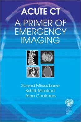 Acute CT: A Primer of Emergency Imaging