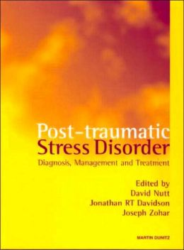 Post-traumatic Stress Disorder: Diagnosis, Management and TreatmentSecond Edition