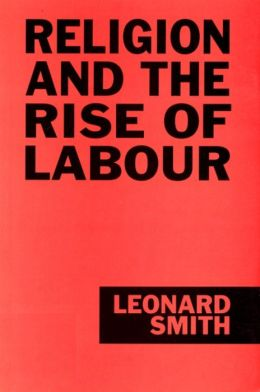 Religion and the Rise of Labour: Lancashire and the West Riding,1880-1914