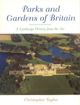 Parks and Gardens of Britain: A Landscape History from the Air
