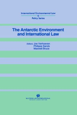 The Antarctic Environment And International Law