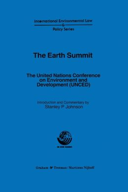 The Earth Summit The United Nations Conference On Environment And Development (Unced)