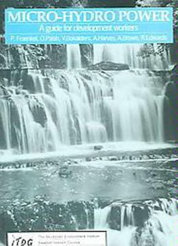 Micro-Hydro Power: A Guide for Development Workers