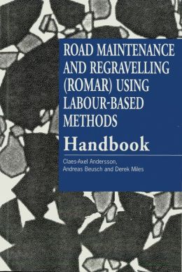 Road Maintenance and Regravelling (ROMAR) Using Labour-based Methods [handbook]