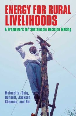 Energy for Rural Livelihoods: A Framework for Sustainable Decision Making