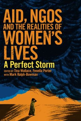 Aid, NGOs and the Realities of Women's Lives: A Perfect Storm