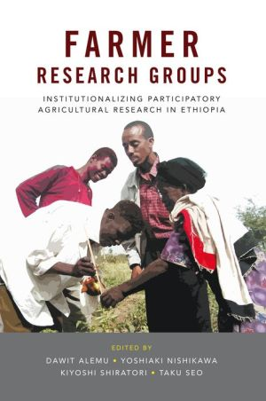 Farmer Research Groups: Institutionalizing Participatory Agricultural Research in Ethiopia