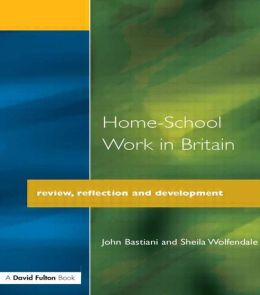 Home-School Work in Britain: Review, Reflection, and Development