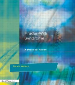 Prader-Willi Syndrome: A practical guide