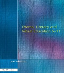 Drama, Literacy and Moral Education 5-11