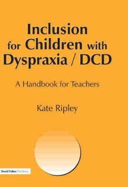 Inclusion for Children with Dyspraxia: A Handbook for Teachers