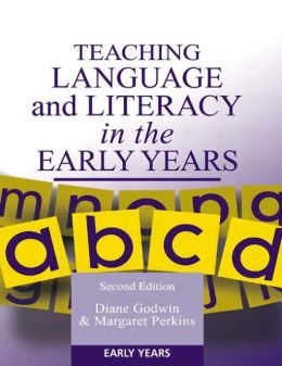 Teaching Language and Literacy in the Early Years