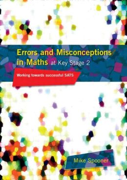 Errors and Misconceptions in Maths at Key Stage 2: Working Towards Success in SATS