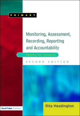 Monitoring, Assessment, Recording, Reporting and Accountability, Second Edition: Meeting the Standards