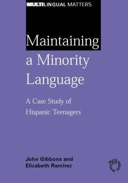 Maintaining a Minority Language: A Case Study of Hispanic Teenagers
