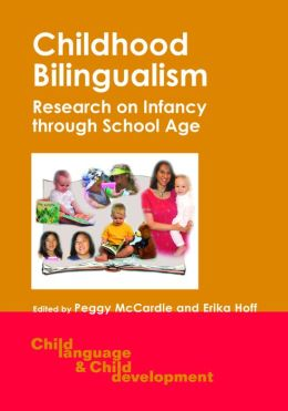 Childhood Bilingualism: Research on Infancy Through School Age
