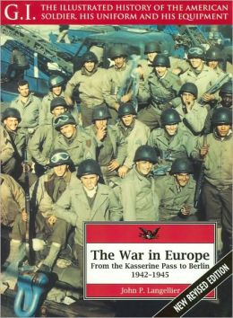 The War in Europe: From the Kasserine Pass to Berlin, 1942-1945 (The G. I. Series)