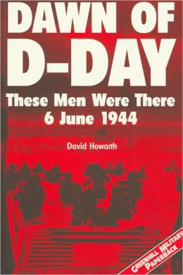 Dawn of D-Day: These Men Were There, 6 June 1944