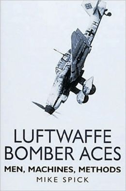 Luftwaffe Bomber Aces: Men, Machines, Methods