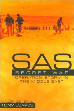 SAS Secret War: Operation Storm in the Middle East