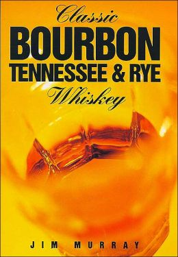 Classic Bourbon, Tennessee & Rye Whiskey