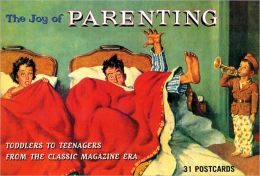 The Joy of Parenting: Toddlers to Teenagers from the Classic Magazine Era (Prion Postcard Books)