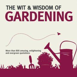The Wit & Wisdom of Gardening