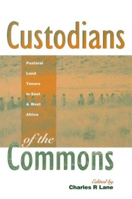 Custodians of the Commons: Pastoral Land Tenure in Africa