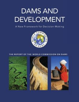 Dams and Development: A New Framework for Decision-Making