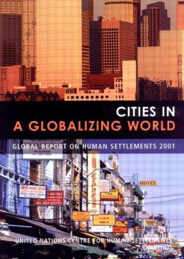Cities in a Globalizing World: Global Report on Human Settlements 2001