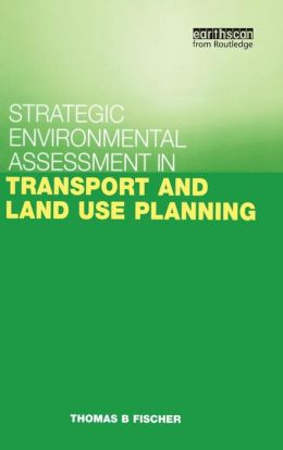 Strategic Environmental Assessment in Transport and Land Use Planning