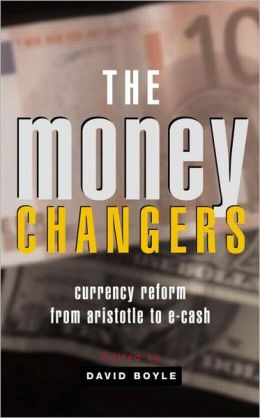The Money Changers: Currency Reform from Aristotle to E-Cash