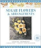 Sugar Flowers and Arrangement: Intermediate Techniques