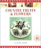 Country Fruits and Flowers: Advanced Techniques