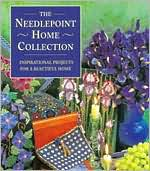 The Needlepoint Home Collection; Inspirational Projects for a Beautiful Home