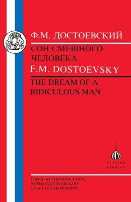 Dostoevsky: Dream of a Ridiculous Man