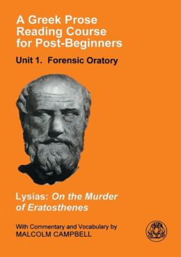 A Greek Prose Course: Unit 1: Forensic Oratory