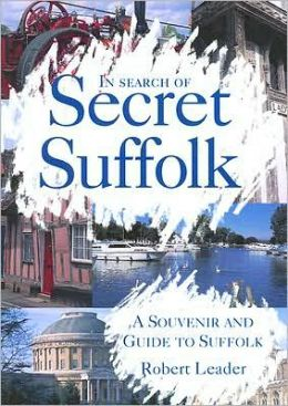In Search of Secret Suffolk