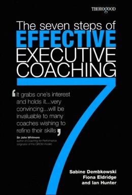 The Seven Steps of Effective Executive Coaching