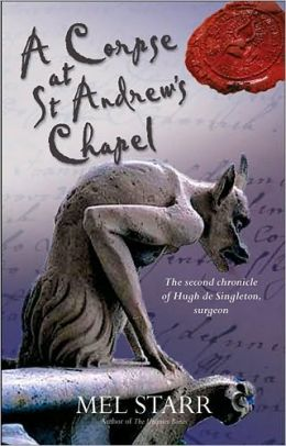 A Corpse at St Andrews Chapel (Chronicles of Hugh de Singleton, Surgeon Series #2)