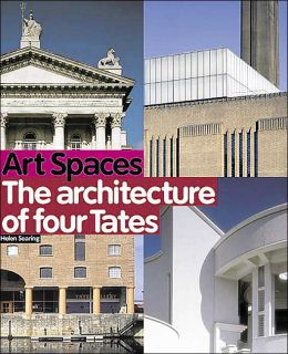 Art Spaces: The Architecture of Four Tates