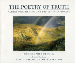 Poetry of Truth: Alfred William Hunt and the Art of Landscape