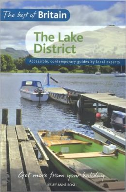 Best of Britain - Lake District: Accessible, Contemporary Guides By Local Experts